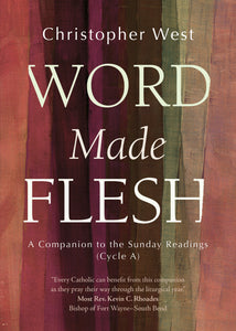Word Made Flesh - CYCLE A: A Companion to the Sunday Readings (paperback) BUY ONE SHARE ONE when you enter the discount code SHAREWORD during checkout!