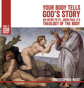 Your Body Tells God's Story: An Introduction to St. John Paul II's Theology of the Body (MP3)