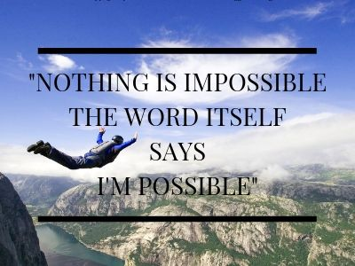 Andy Favourite Quote nothing is impossible the word itself says i'm possible