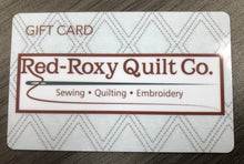 Load image into Gallery viewer, Red-Roxy Quilt Co - GIFT CARD - $25