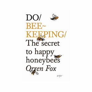 Do Beekeeping - The secret to happy honeybees