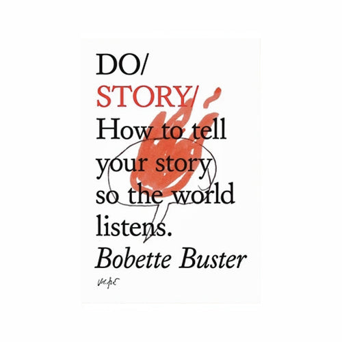 Do Story – How to tell your story so the world listens