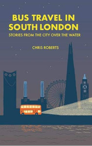 Bus Travel In South London, Chris Roberts
