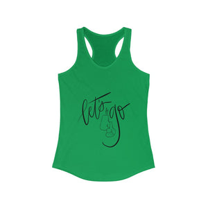 Women's Ideal Racerback Tank: lets go