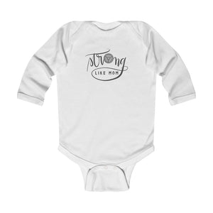 Infant Long Sleeve Bodysuit: strong like mom