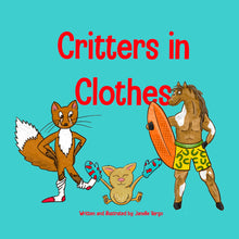 Load image into Gallery viewer, Critters in Clothes