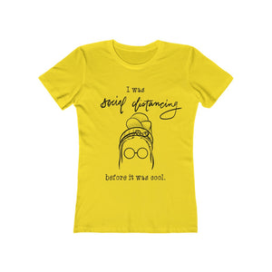 Women's The Boyfriend Tee: social distancing