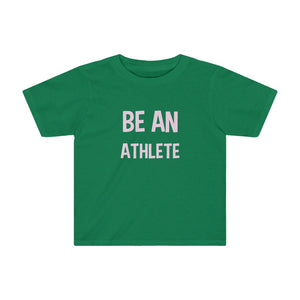 Kids Tee: be an athlete