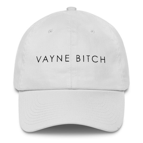 Vayne Bitch Dad Hat