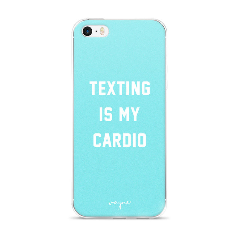 Texting Is My Cardio Phone Case