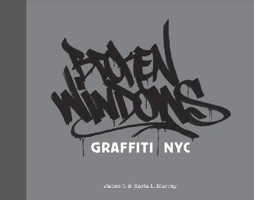 Broken Windows: Graffiti NYC