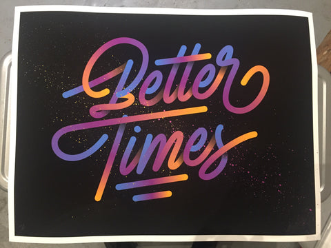 Better Times Print by It's A Living