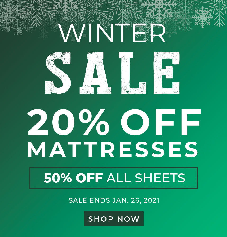 20% off mattresses and 50% off sheets, sale ends January 26 2021