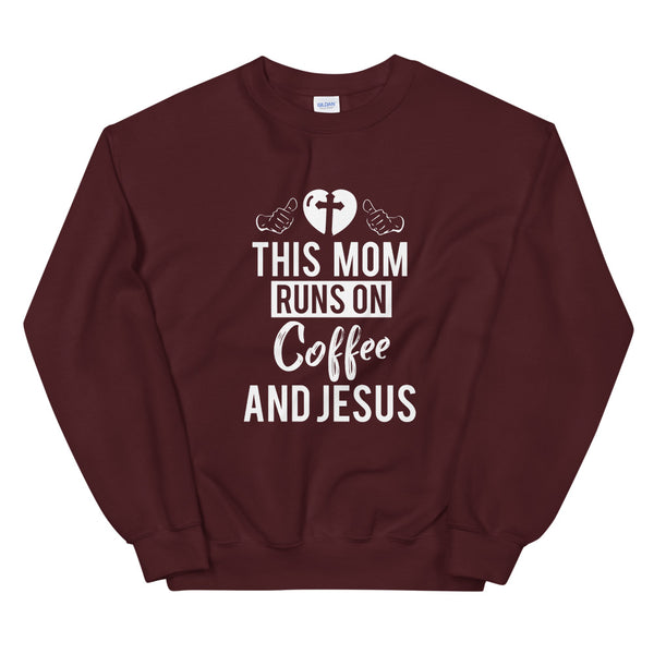 This Mom Runs On Coffee And Jesus - Unisex Sweatshirt