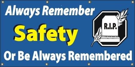 A15 Always Remember Safety or Always Be Remembered