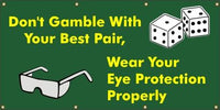 A196 Don't Gamble With Your Best Pair, Wear Your Eye Protection