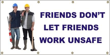 A206 Friends Don't Let Friends Work Unsafe