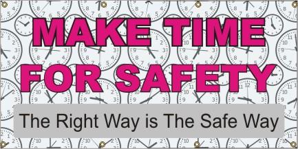 A210 Make Time For Safety, The Right Way is the Safe Way