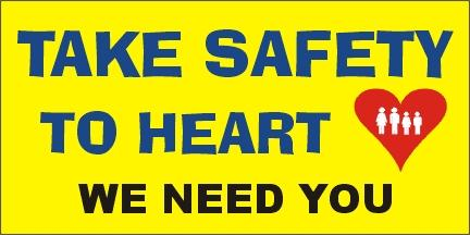 A41 Take Safety to Heart, We Need You
