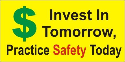 A60 Invest In Tomorrow, Practice Safety Today