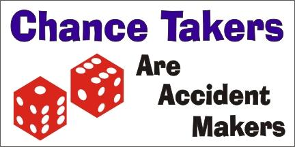A61 Chance Takers Are Accident Makers