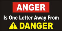 A63 Anger Is One Letter Away From Danger