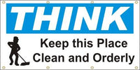 A70 Think - Keep this Place Clean and Orderly