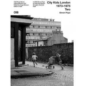 City Kids London 1973–1975  Book 2 - British Documentary Photography