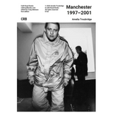 Manchester 1997–2001 - British Documentary Photography