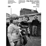 City Kids London 1973–1975  Book 1 - British Documentary Photography