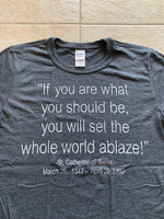 If You Are What You Should Be Crew Neck Tee Shirt
