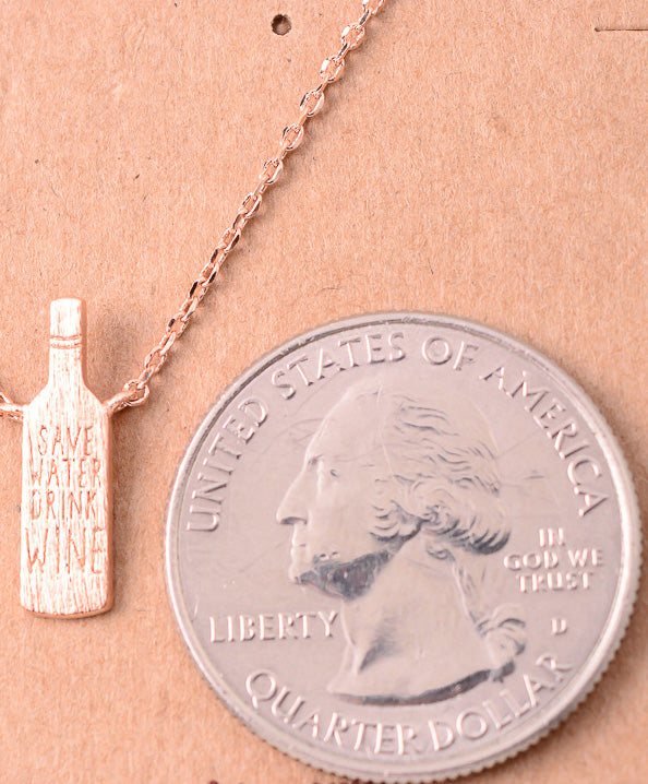 Save Water Drink Wine Necklace: Gold, Silver, Rose Gold