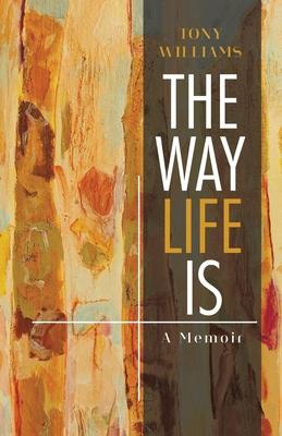 The Way Life Is - A Memoir