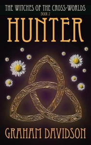 Hunter (Book 2 in The Witches of the Cross-Worlds series)