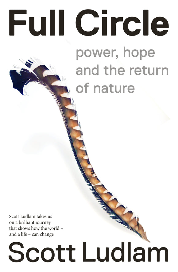 Full Circle; Power, hope and the return of nature