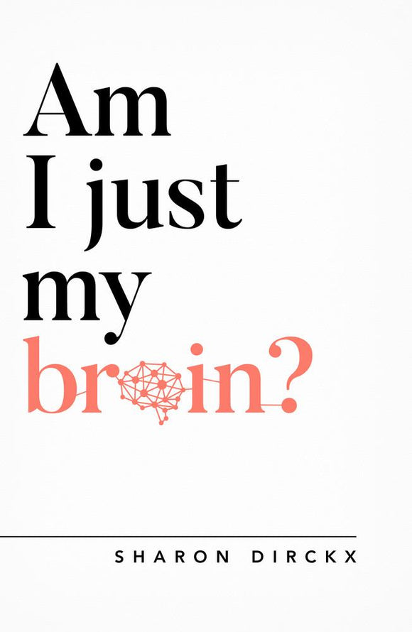 Am I Just My Brain?