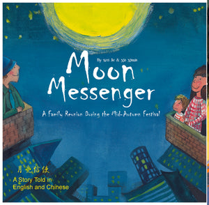 Moon Messenger - A Story Told in English and Chinese