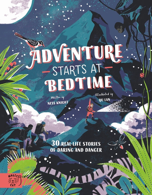 Adventure Starts at Bedtime - 30 Real-Life Stories of Danger and Intrigue