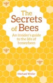 Secrets of Bees: An Insider's Guide to the Life of Honeybees 2ed