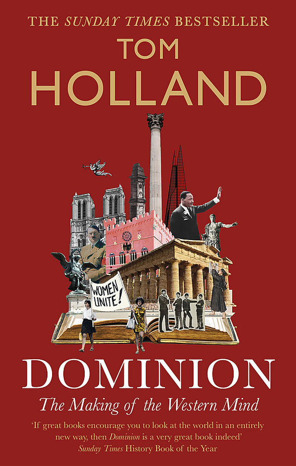Dominion: The Making of the Western Mind (New Edition)