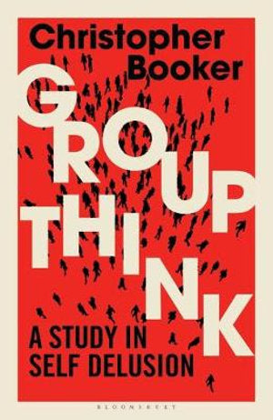 Groupthink - A Study in Self Delusion
