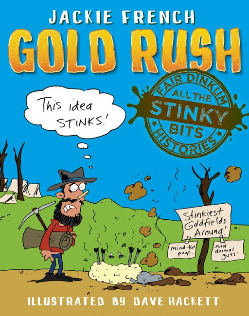 Fair Dinkum Histories - All the Stinky Bits: Gold Rush