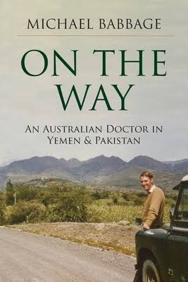 On the Way: An Australian Doctor in Yemen and Pakistan