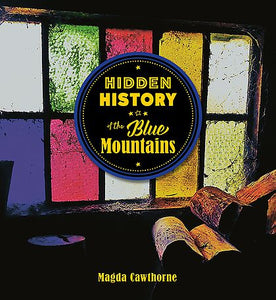 Hidden History of the Blue Mountains