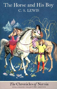 The Horse and His Boy (Chronicles of Narnia #3: Colour Plate Edition)