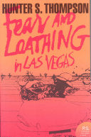 Fear and Loathing in Las Vegas: A Strange Journey to the Heart of the American Dream