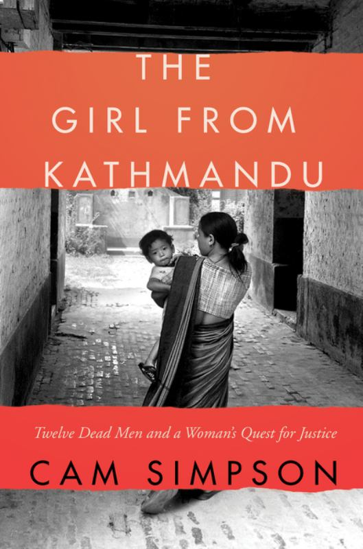 The Girl from Kathmandu - Twelve Dead Men and a Woman's Quest for Justice