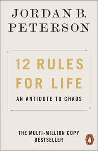 12 Rules for Life: An Antidote to Chaos (PB)