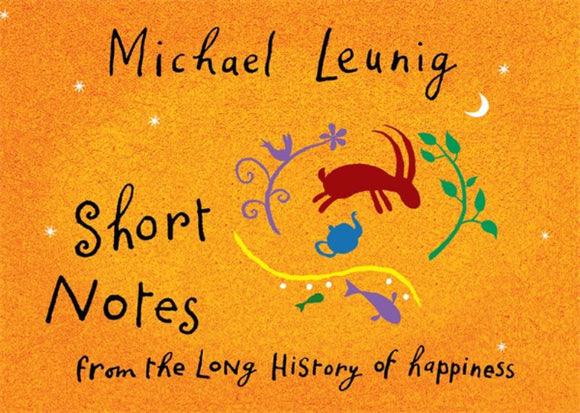Short Notes from the Long History of Happiness