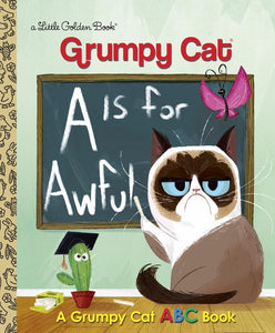A Is for Awful: A Grumpy Cat ABC Book
